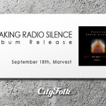 "MATT Dorgan PROJECT will release ""Breaking Radio Silence"" at CityFolk"