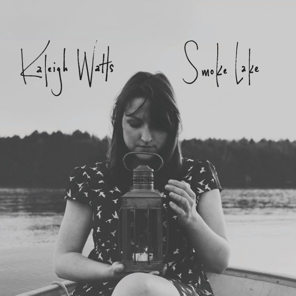 Kaleigh Watts - Smoke Lake cover