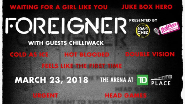 Foreigner coming to the arena at TD Place with Chilliwack