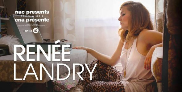 NAC Presents series featuring Renée Landry